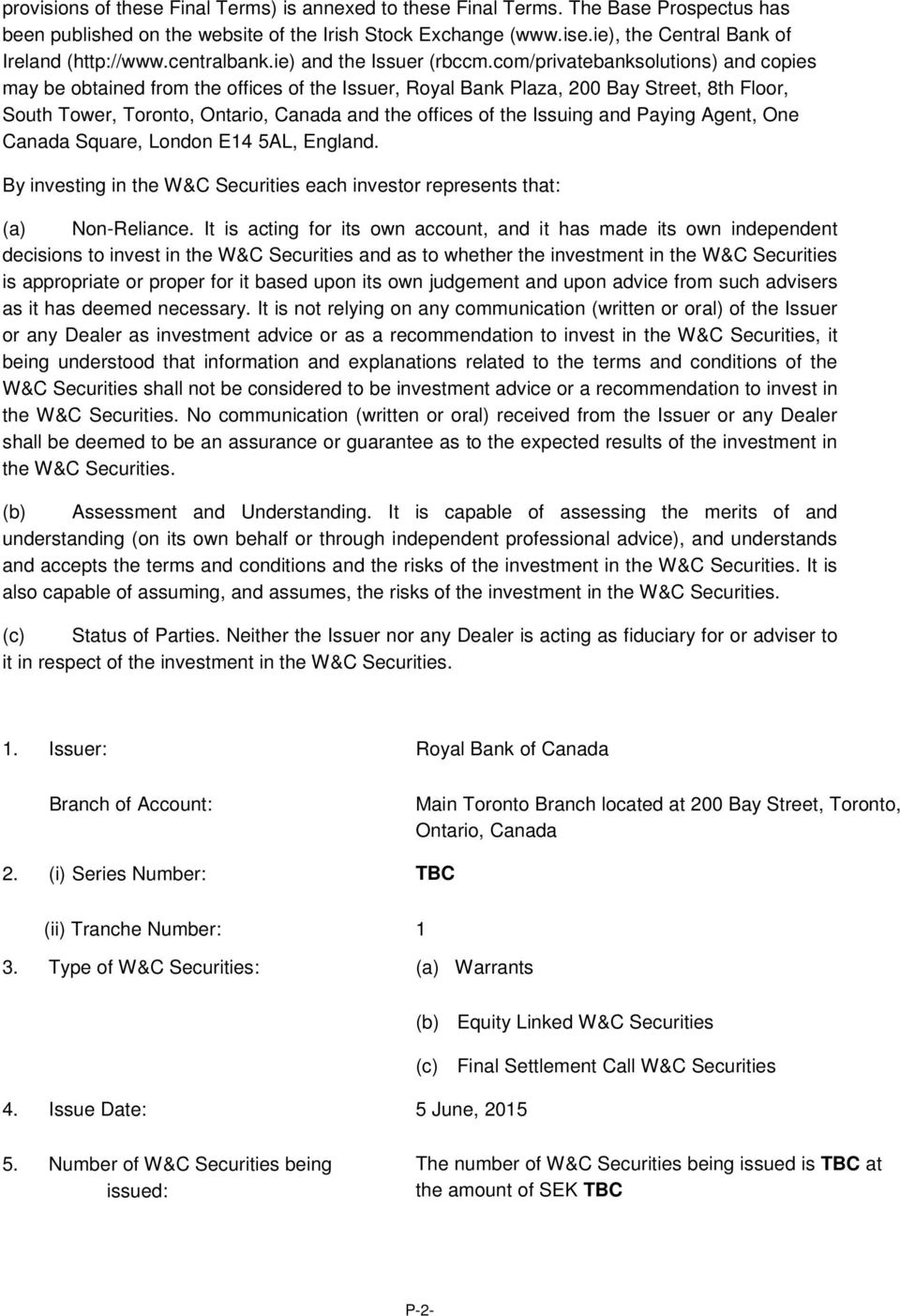com/privatebanksolutions) and copies may be obtained from the offices of the Issuer, Royal Bank Plaza, 200 Bay Street, 8th Floor, South Tower, Toronto, Ontario, Canada and the offices of the Issuing