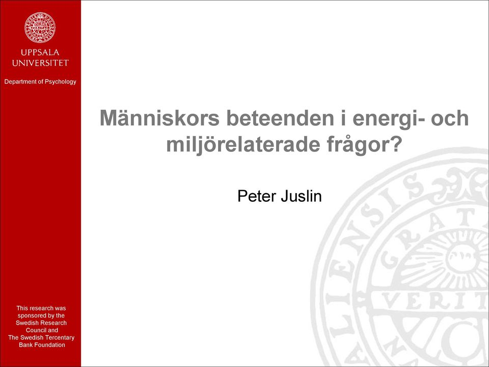 Peter Juslin This research was sponsored by the