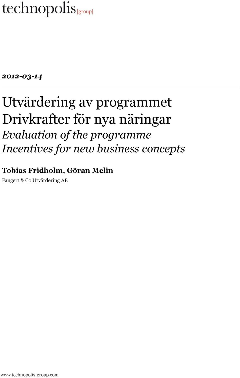 for new business concepts Tobias Fridholm, Göran