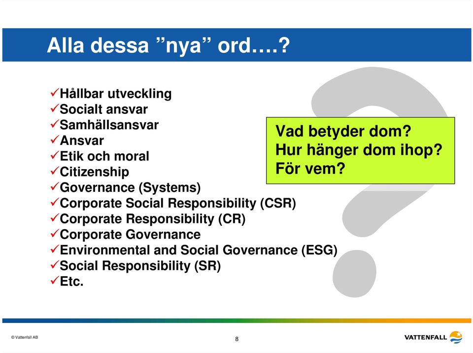Citizenship Governance (Systems) Corporate Social Responsibility (CSR) Corporate