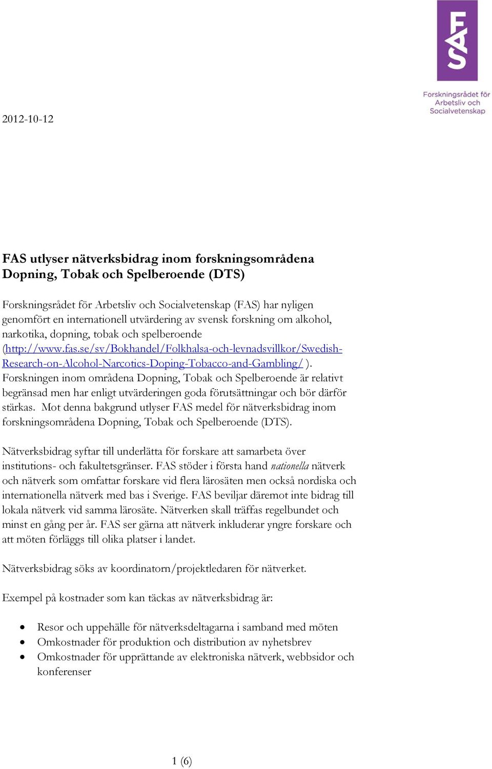 se/sv/bokhandel/folkhalsa-och-levnadsvillkor/swedish- Research-on-Alcohol-Narcotics-Doping-Tobacco-and-Gambling/ ).