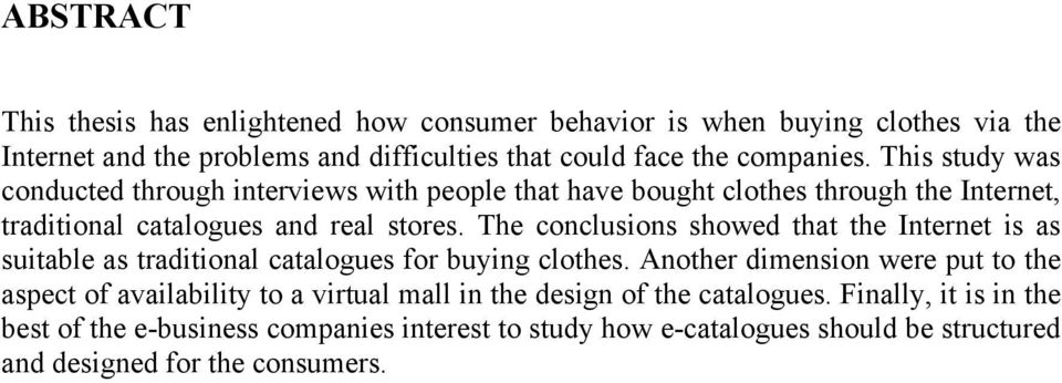 The conclusions showed that the Internet is as suitable as traditional catalogues for buying clothes.