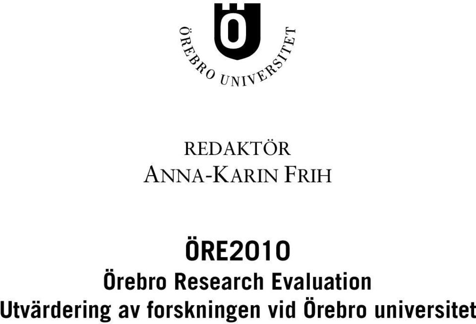 Evaluation Utvärdering av