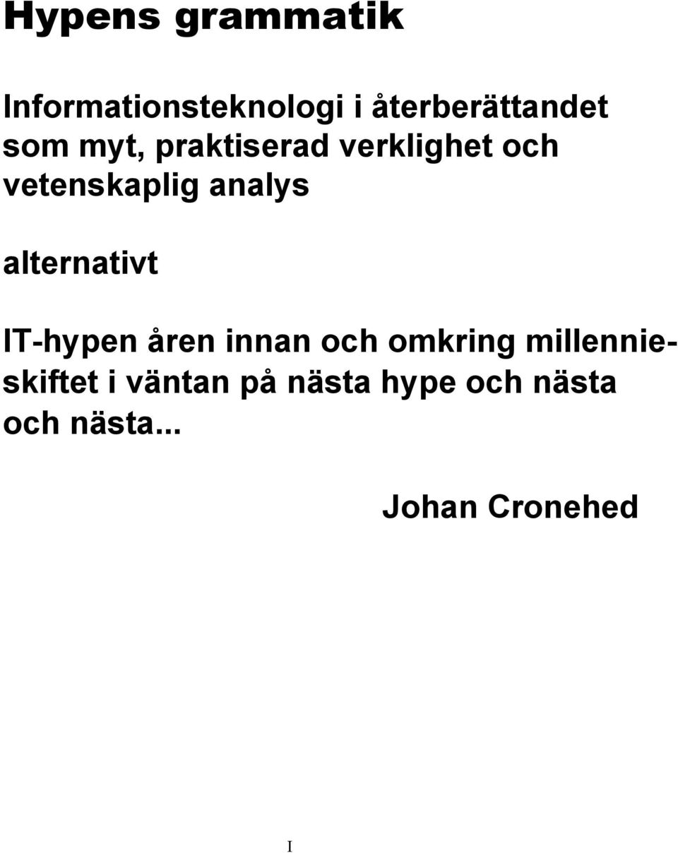 alternativt IT-hypen åren innan och omkring
