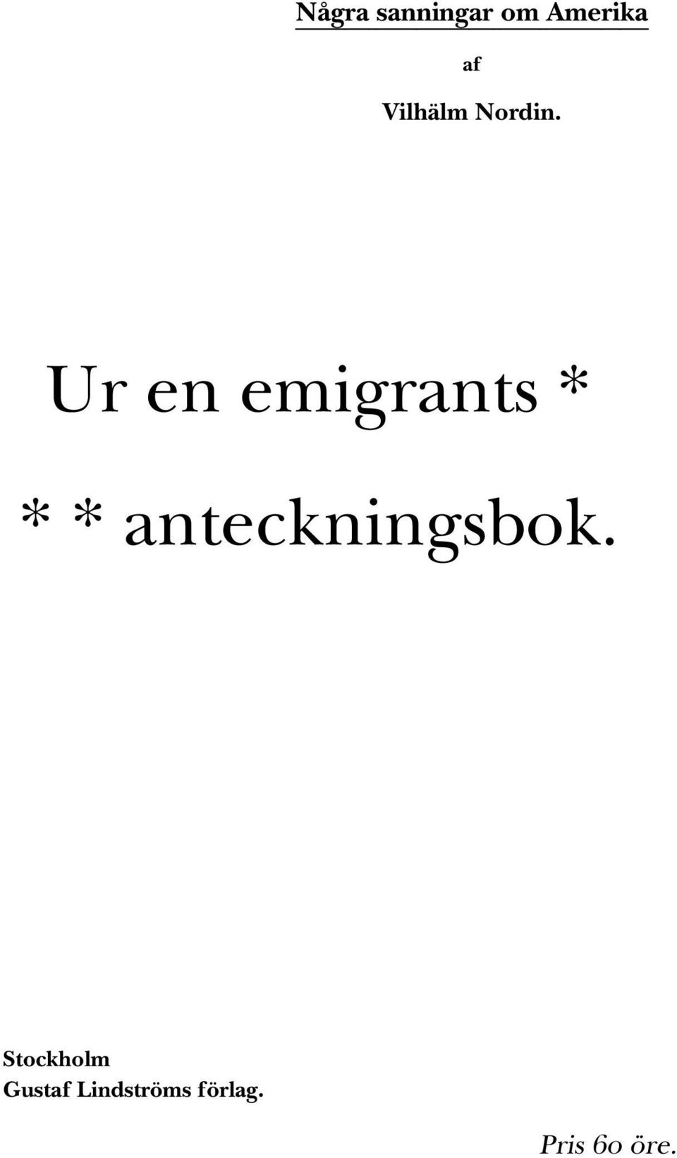Ur en emigrants * * *