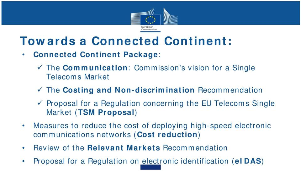 Telecoms Single Market (TSM Proposal) Measures to reduce the cost of deploying high-speed electronic communications