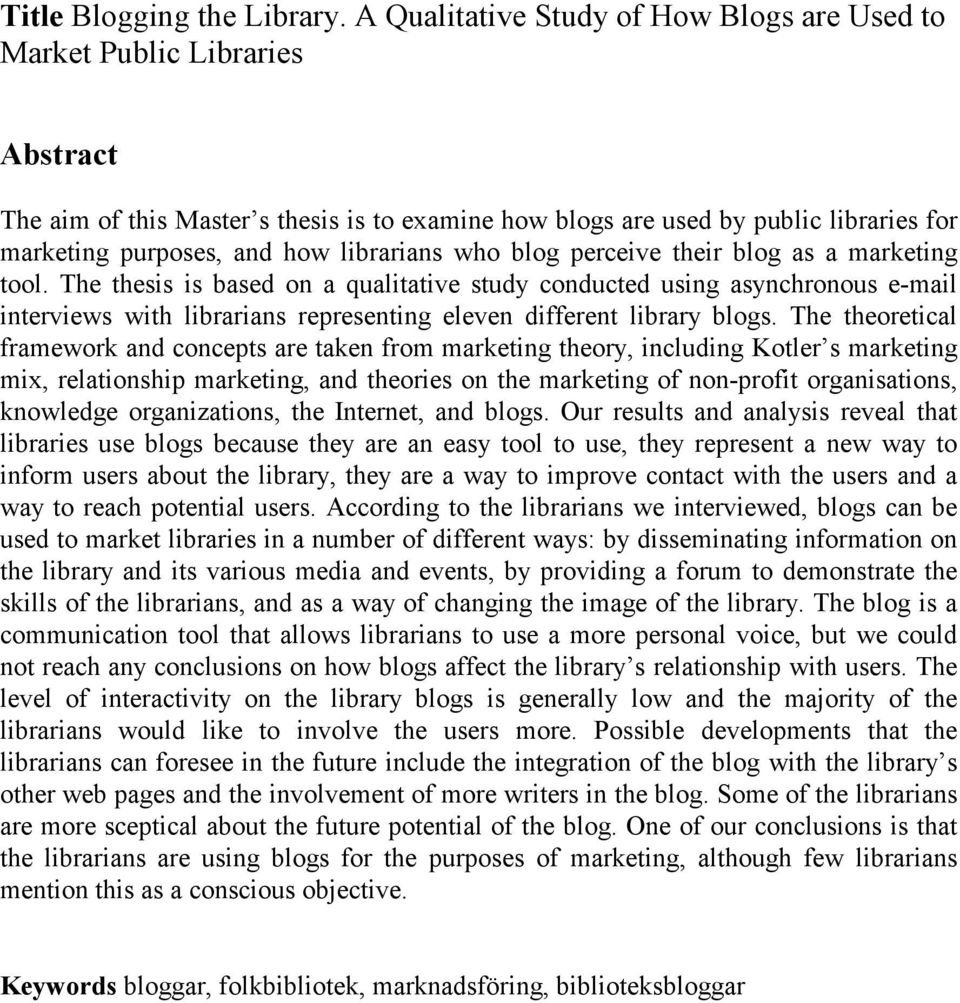 librarians who blog perceive their blog as a marketing tool.