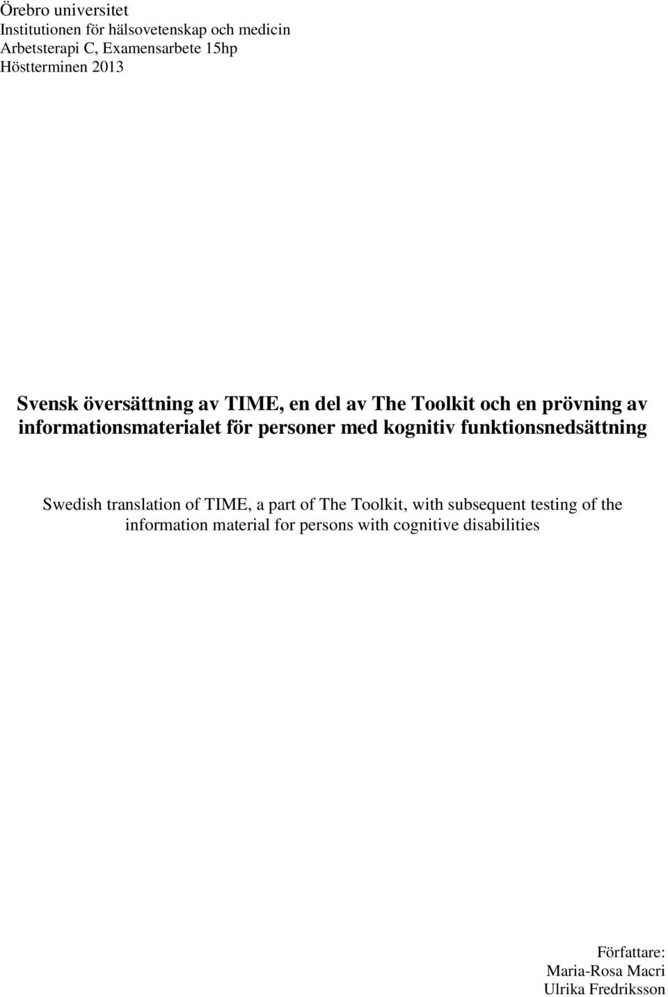 med kognitiv funktionsnedsättning Swedish translation of TIME, a part of The Toolkit, with subsequent testing