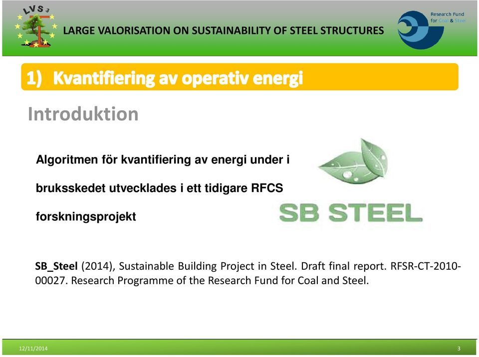 Sustainable Building Project in Steel. Draft final report.
