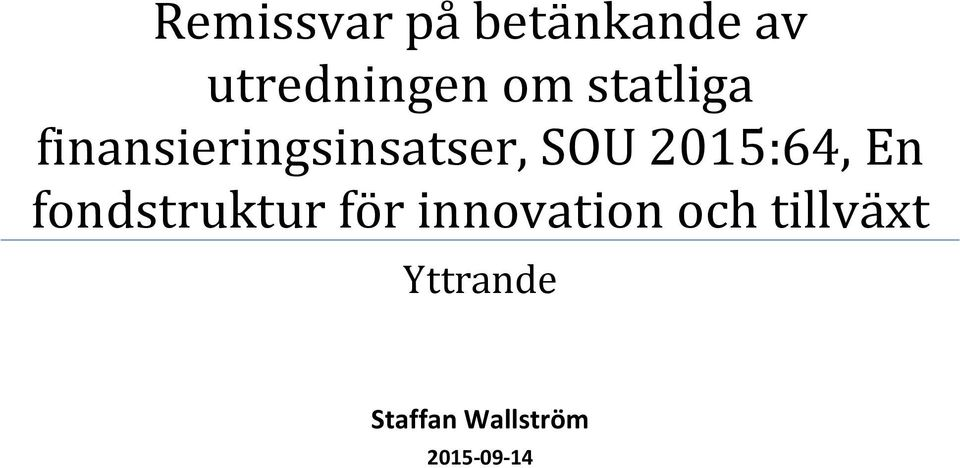 2015:64, En fondstruktur för innovation