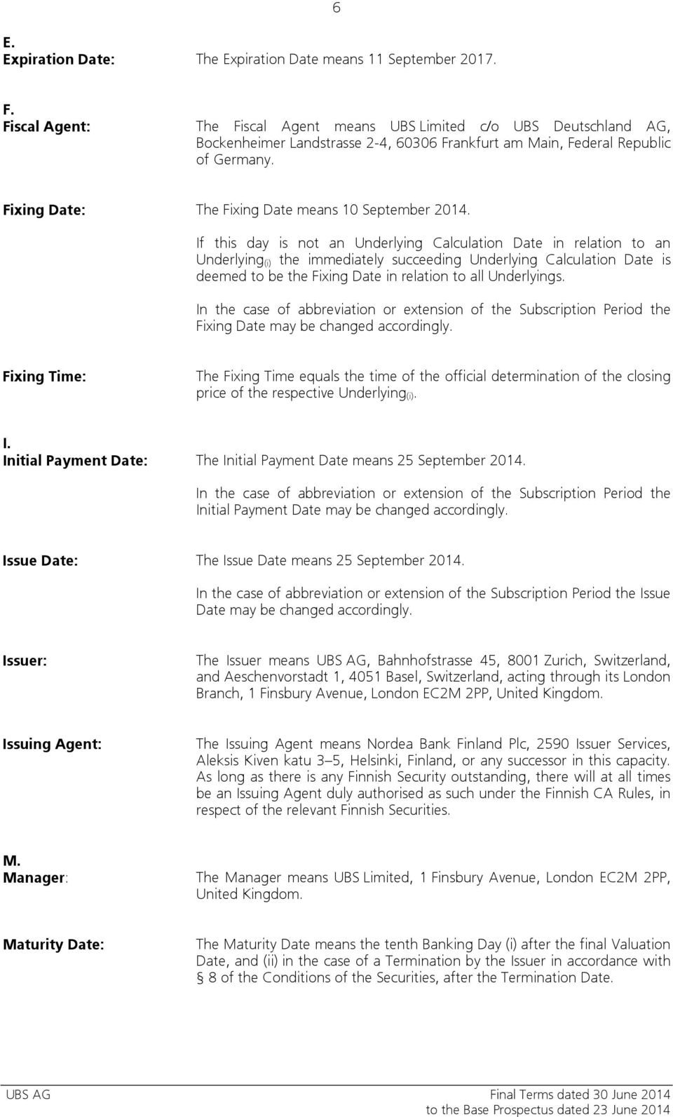Fixing Date: The Fixing Date means 10 September 2014.