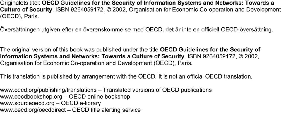 The original version of this book was published under the title OECD Guidelines for the Security of Information Systems and Networks: Towards a Culture of Security.