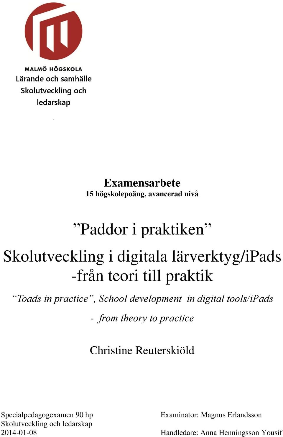 development in digital tools/ipads - from theory to practice Christine Reuterskiöld Specialpedagogexamen 90 hp