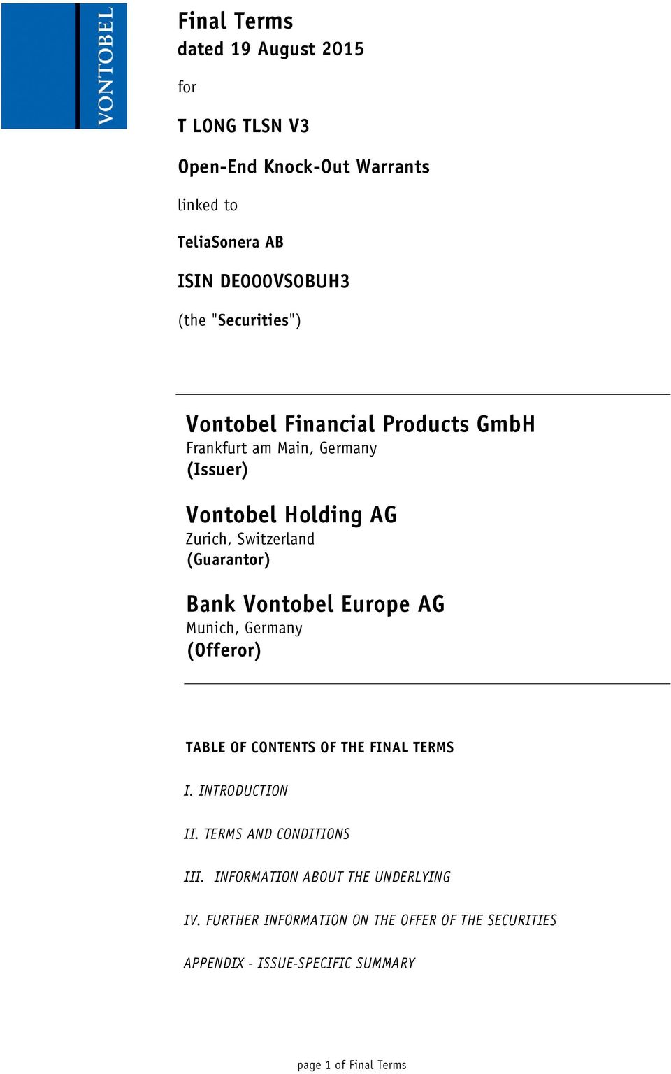 Bank Vontobel Europe AG Munich, Germany (Offeror) TABLE OF CONTENTS OF THE FINAL TERMS I. INTRODUCTION II. TERMS AND CONDITIONS III.