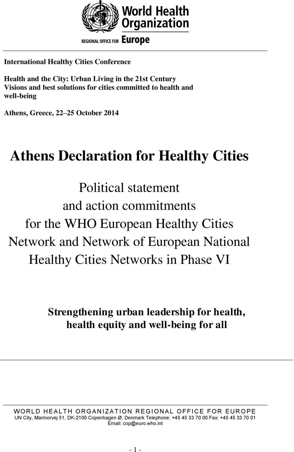European National Healthy Cities Networks in Phase VI Strengthening urban leadership for health, health equity and well-being for all W O R L D H E A L T H O R G A N I Z A T