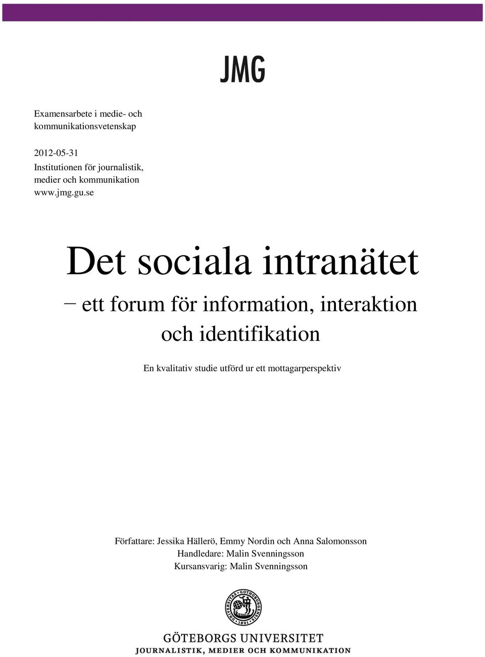 se Det sociala intranätet ett forum för information, interaktion och identifikation En kvalitativ