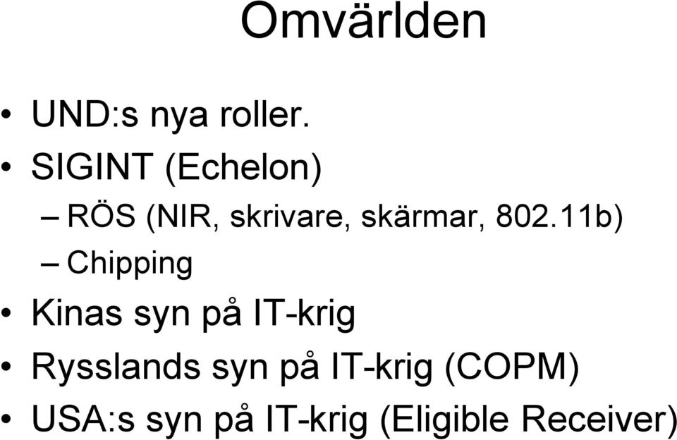 802.11b) Chipping Kinas syn på IT-krig