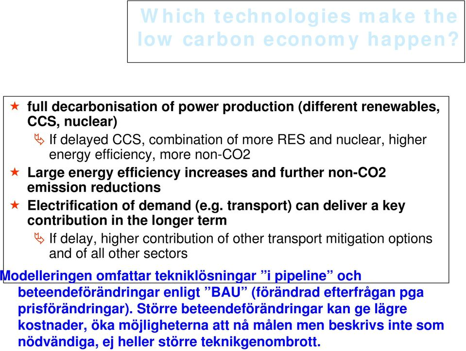 efficiency increases and further non-co2 emission reductions Electrification of demand (e.g.