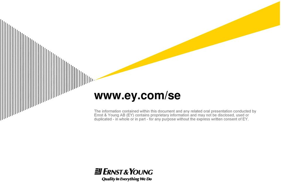 oral presentation conducted by Ernst & Young AB (EY) contains
