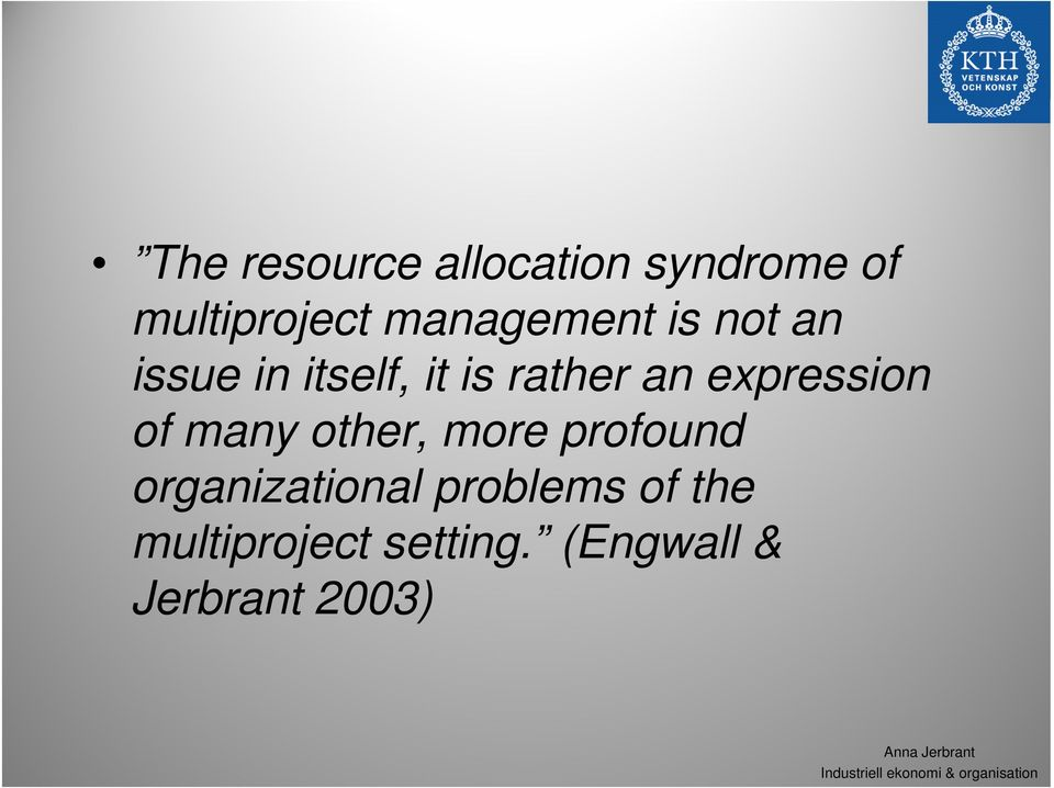 expression of many other, more profound organizational