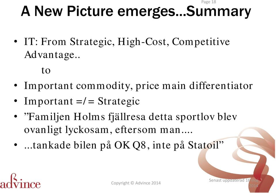 . to Important commodity, price main differentiator Important =/= Strategic Familjen