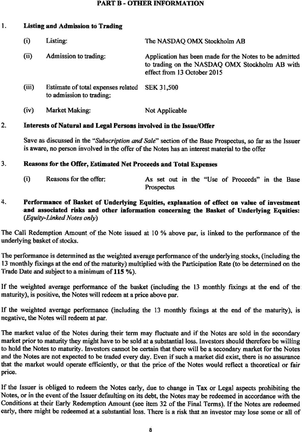 "Interests of Natural and Legal Persons involved in the Issue/Offer Save as discussed in the ""Subscription and Sale"" section of the Base Prospectus, so far as the Issuer is aware, no person involved"
