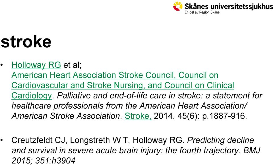 Palliative and end-of-life care in stroke: a statement for healthcare professionals from the American Heart Association/