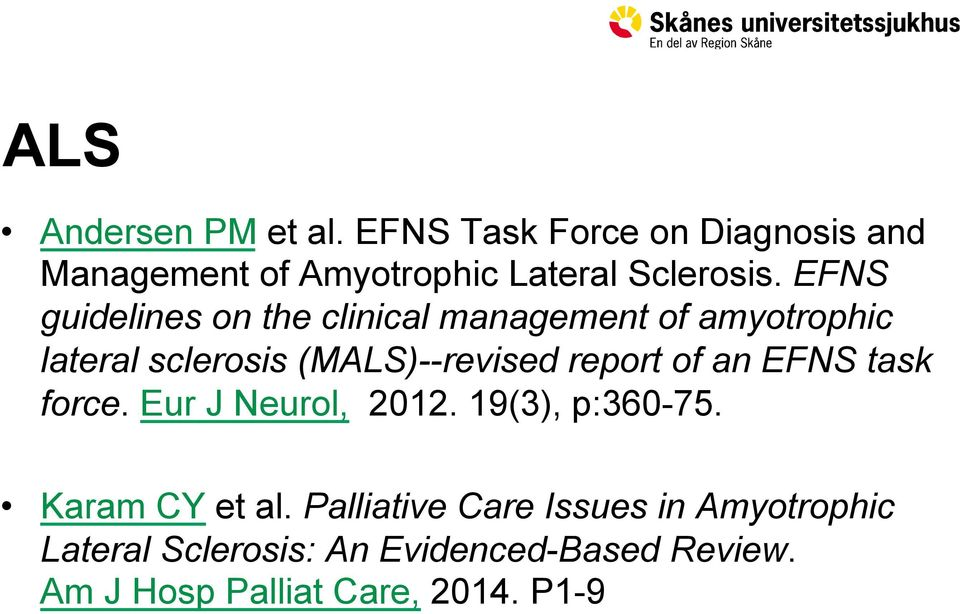 EFNS guidelines on the clinical management of amyotrophic lateral sclerosis (MALS)--revised report