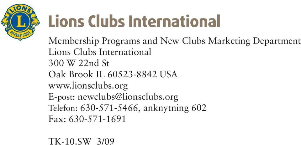 USA www.lionsclubs.org E-post: newclubs@lionsclubs.