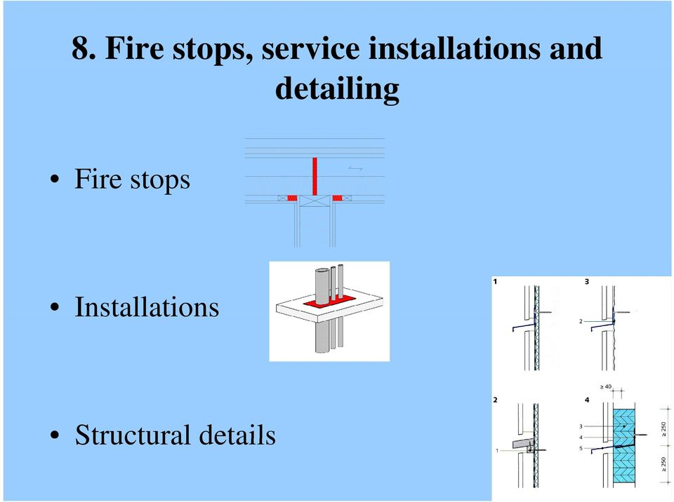 and detailing Fire stops