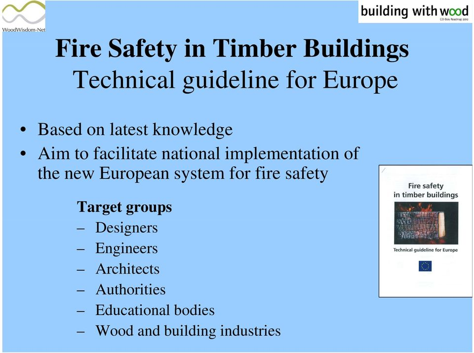 new European system for fire safety Target groups Designers Engineers
