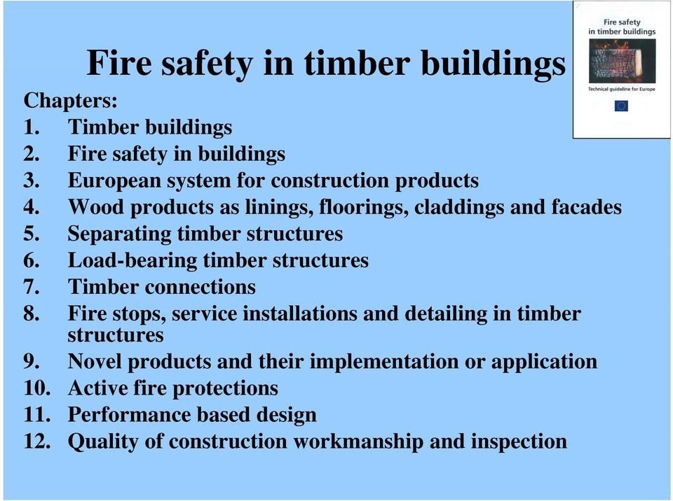 Separating timber structures 6. Load-bearing timber structures 7. Timber connections 8.