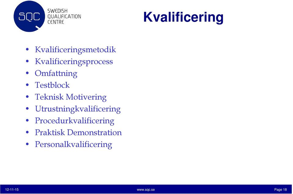 Motivering Utrustningkvalificering Procedurkvalificering
