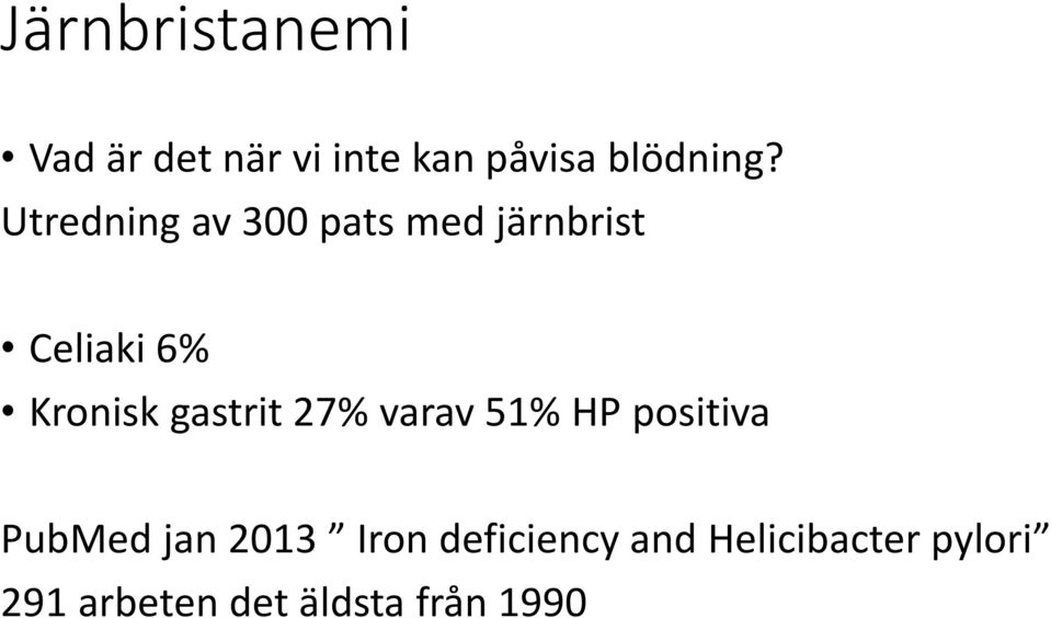 gastrit 27% varav 51% HP positiva PubMed jan 2013 Iron