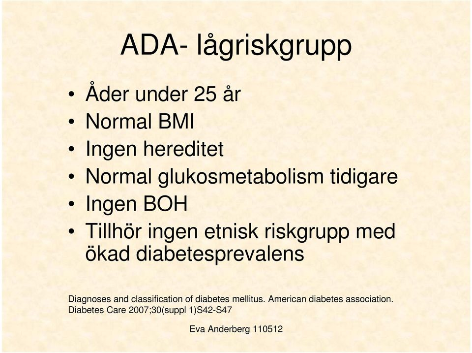 ökad diabetesprevalens Diagnoses and classification of diabetes