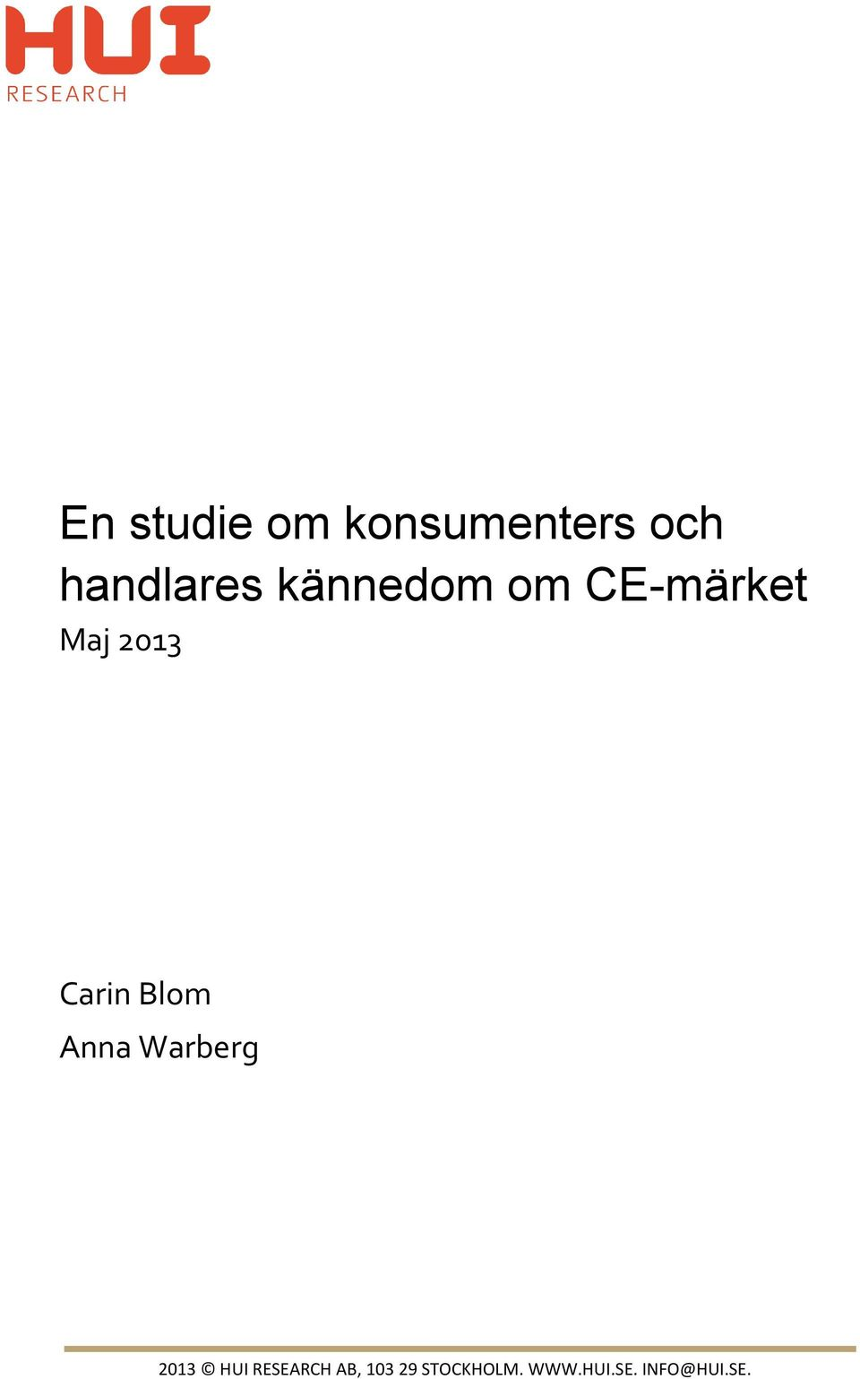 Blom Anna Warberg 2013 HUI RESEARCH AB,