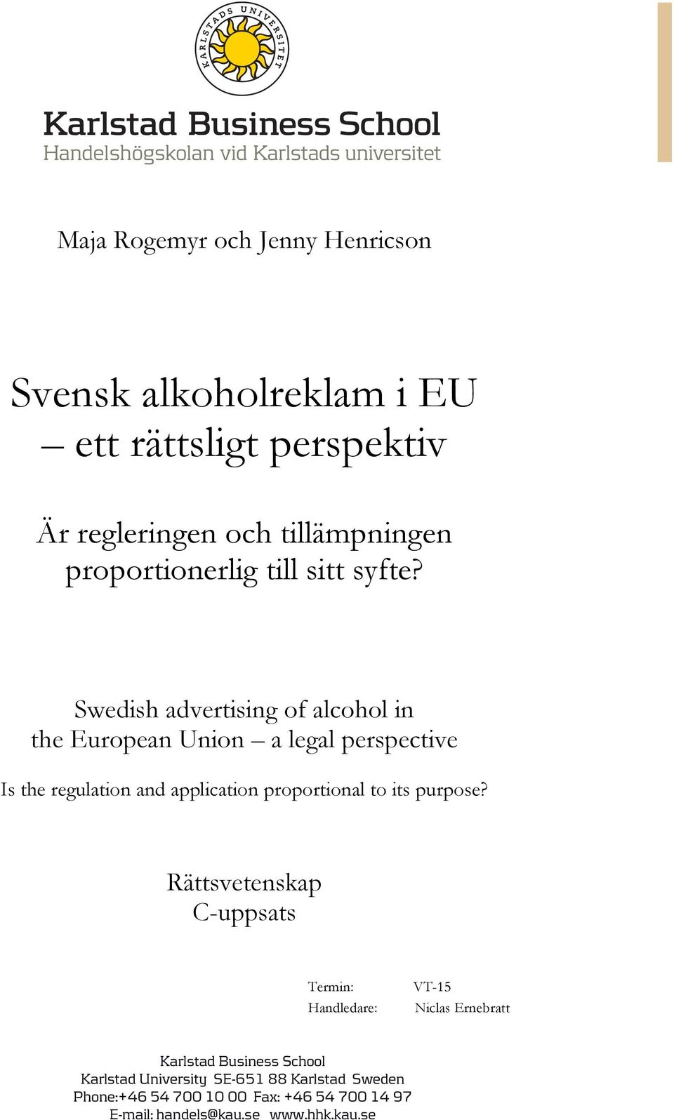 Swedish advertising of alcohol in the European Union a legal perspective Is the regulation and application proportional to its