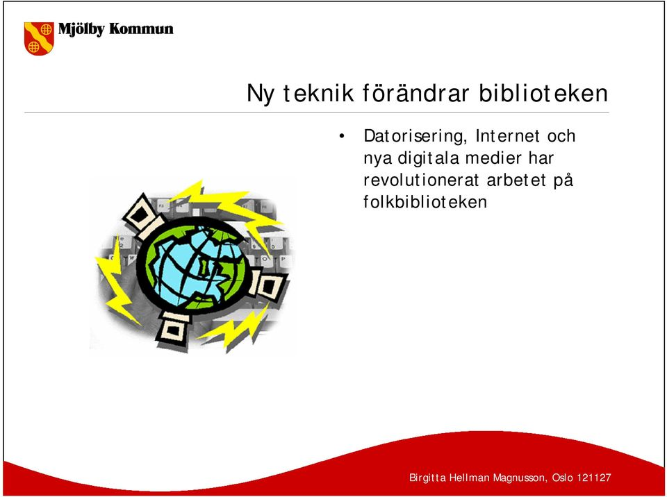 Internet och nya digitala