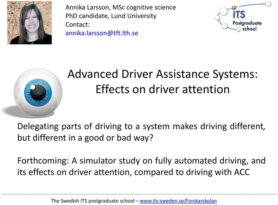 to a system makes driving different, but different in a good or bad way?