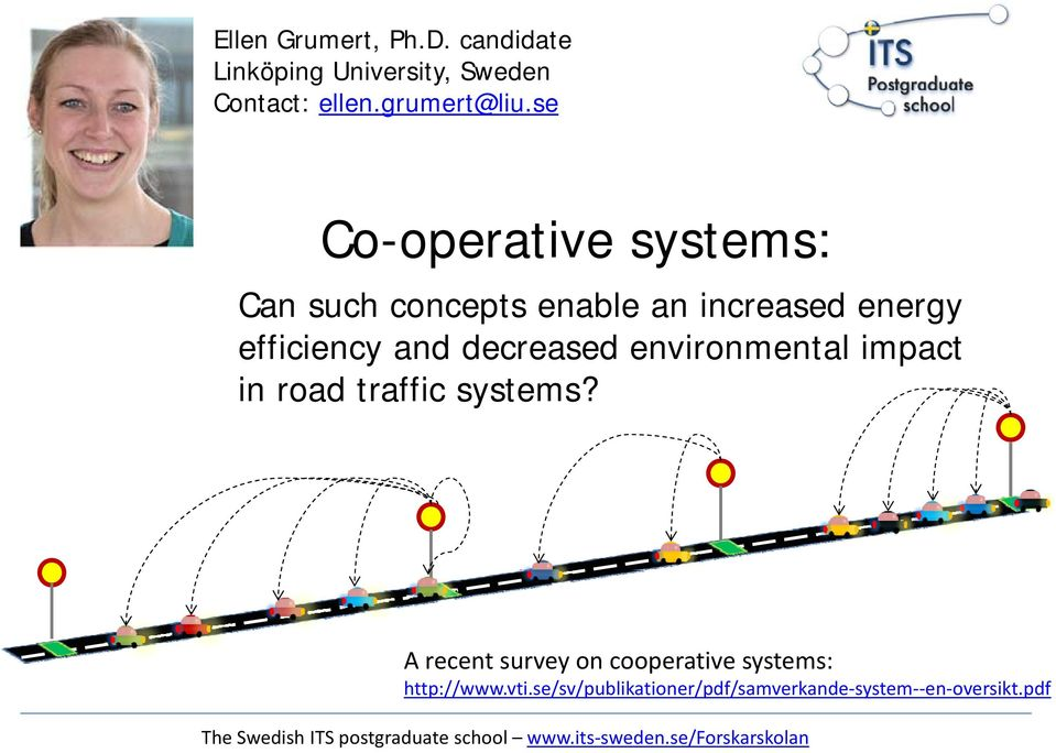 se Co-operative systems: Can such concepts enable an increased energy efficiency and