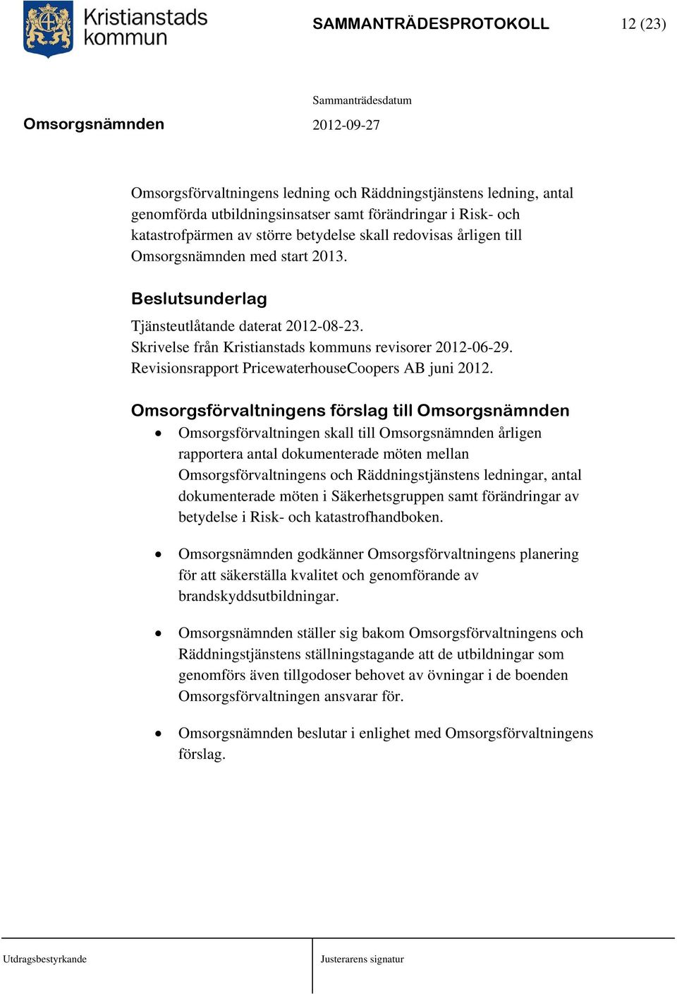 Revisionsrapport PricewaterhouseCoopers AB juni 2012.