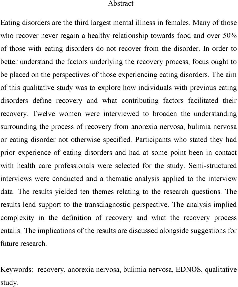 In order to better understand the factors underlying the recovery process, focus ought to be placed on the perspectives of those experiencing eating disorders.