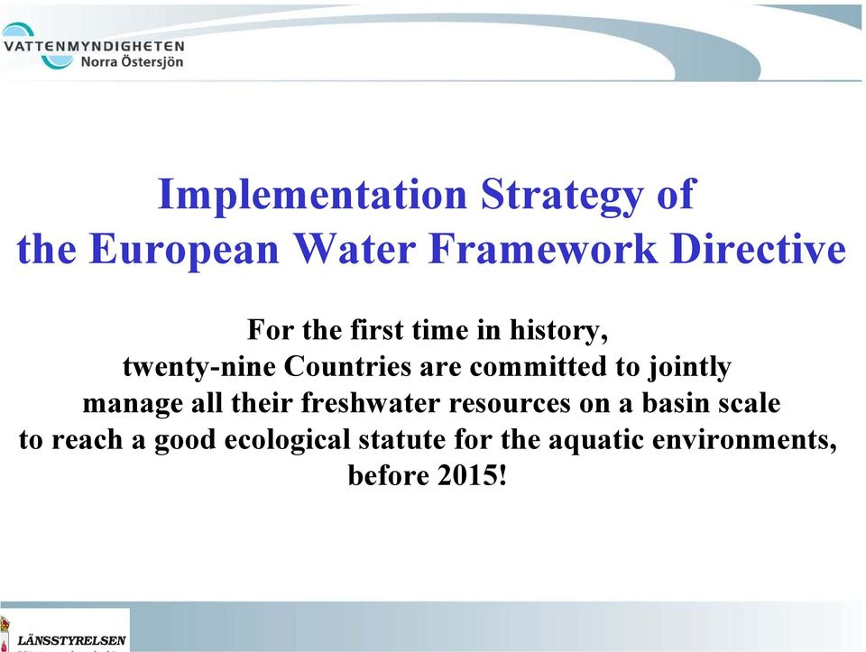 to jointly manage all their freshwater resources on a basin scale to