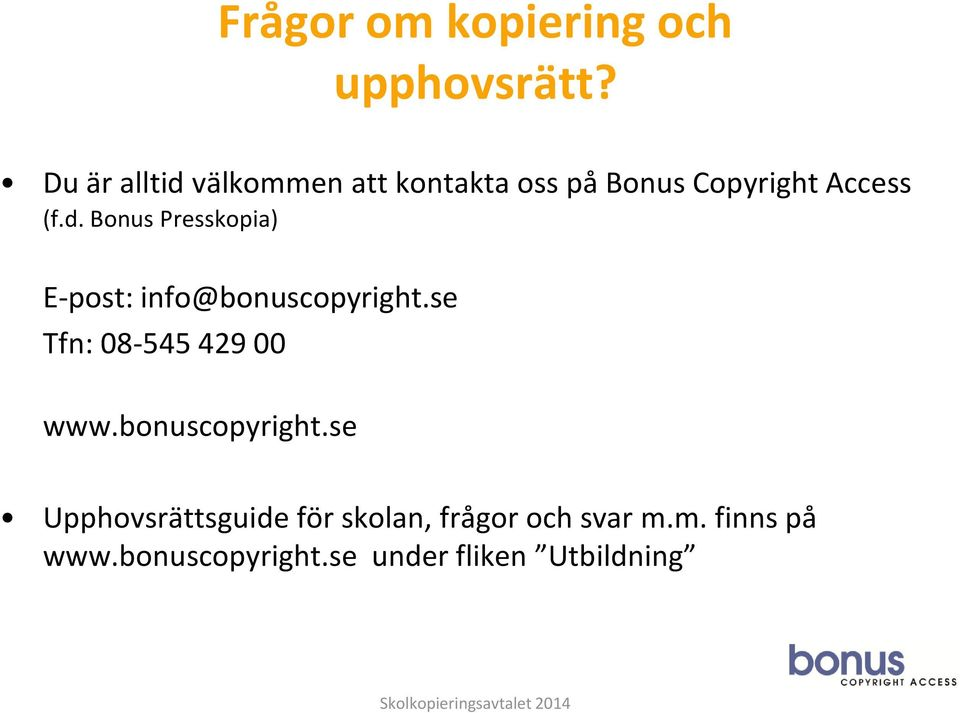 se Tfn: 08-545 429 00 www.bonuscopyright.