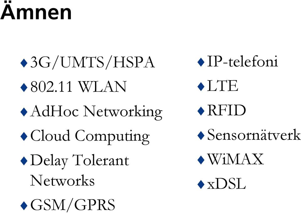 Computing Delay Tolerant Networks