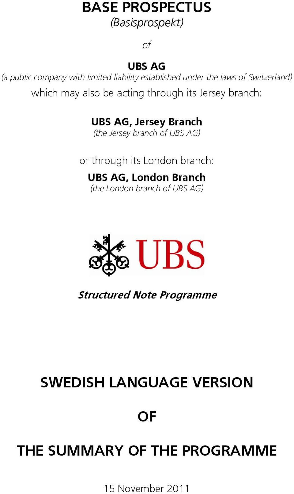 (the Jersey branch of UBS AG) or through its London branch: UBS AG, London Branch (the London branch