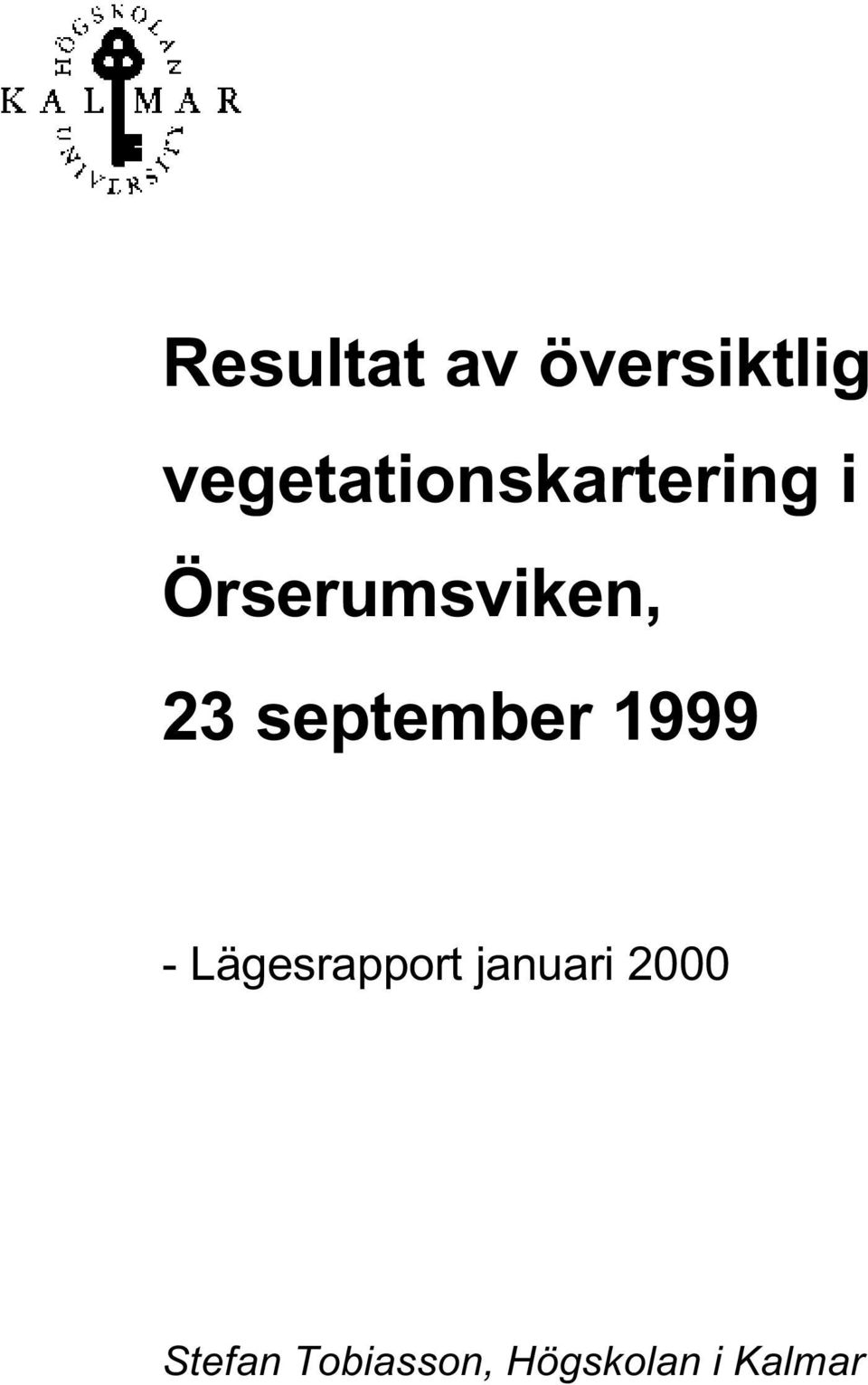 Örserumsviken, 23 september 1999 -