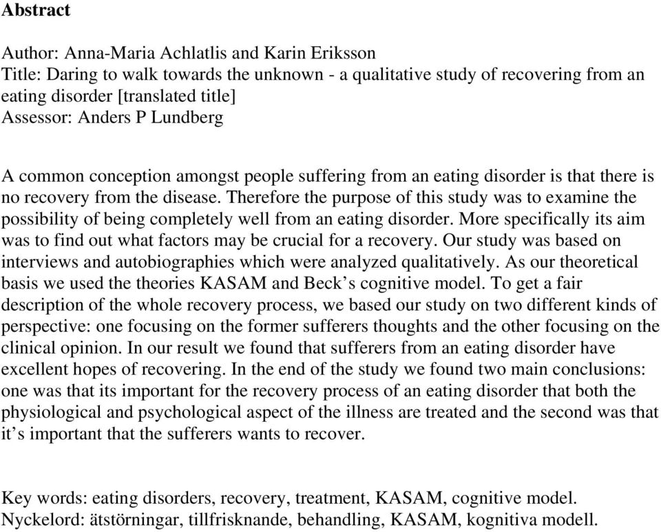 Therefore the purpose of this study was to examine the possibility of being completely well from an eating disorder.