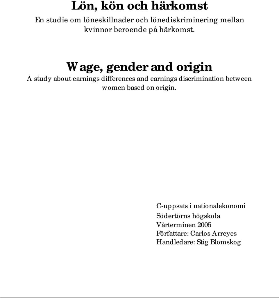 Wage, gender and origin A study about earnings differences and earnings discrimination