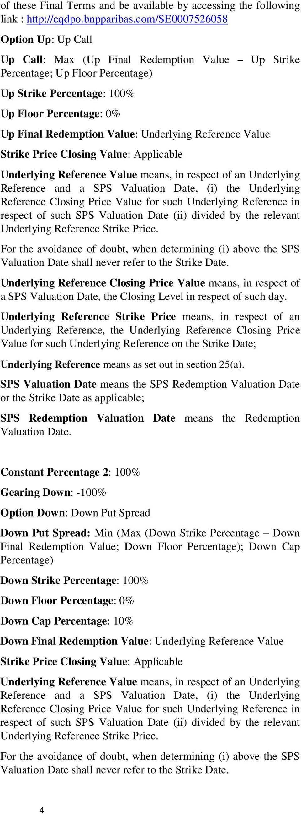 Underlying Reference Value Strike Price Closing Value: Applicable Underlying Reference Value means, in respect of an Underlying Reference and a SPS Valuation Date, (i) the Underlying Reference